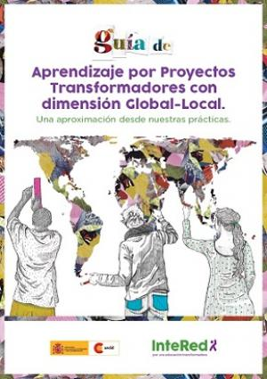 intered Guía de aprendizaje por proyectos transformadores con dimensión Global-local.